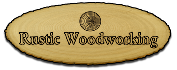 Rustic Woodworking Rustic Woodworking